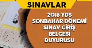2016 YDS Sonbahar Dönemi Sınav Giriş Belgesi Duyurusu