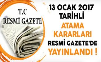 13 Ocak 2017 Atama Kararları Resmi Gazete'de Yayınlandı