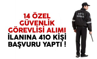 14 özel güvenlik görevlisi alımı için 410 kişi başvuru yaptı