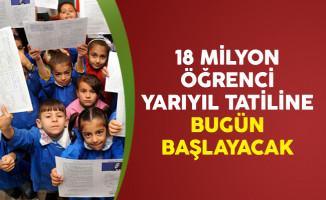 18 Milyon Öğrenci Yarıyıl Tatiline Bugün Başlayacak