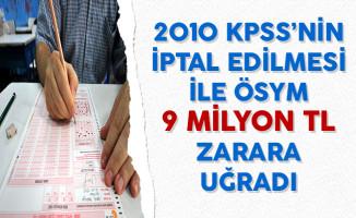 2010 KPSS'nin İptal Edilmesi İle ÖSYM 9 Milyon TL Zarara Uğradı