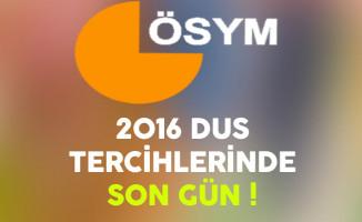 2016 DUS Tercihlerinde Son Gün !