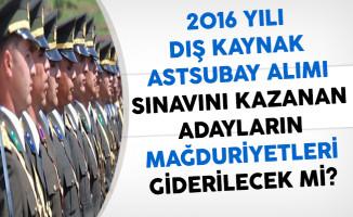 2016 Yılı Dış Kaynak Astsubay Alımı Sınavını Kazanan Adayların Mağduriyetleri Kaldırılacak Mı?