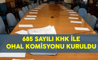 685 Sayılı KHK İle OHAL Komisyonu Kuruldu
