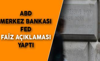 ABD Merkez Bankası Fed Faiz Açıklaması Yaptı