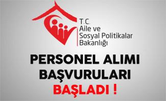 Aile ve Sosyal Politikalar Bakanlığı Personel Alımı Başvuruları Başladı