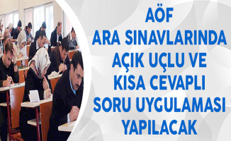 Anadolu Üniversitesi AÖF Ara Sınavlarında Açık Uçlu ve Kısa Cevaplı Soru Uygulaması Yapılacak