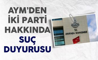 Anayasa Mahkemesinden 2 Parti Hakkında Suç Duyurusu