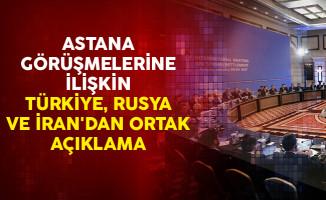 Astana Görüşmelerine İlişkin Türkiye, Rusya ve İran'dan Ortak Açıklama