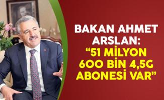 Bakan Ahmet Arslan: '51 milyon 600 bin 4,5G abonesi var'