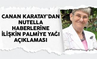 Canan Karatay'dan Nutella Haberlerine İlişkin Palmiye Yağı Açıklaması