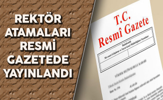 Cumhurbaşkanı Erdoğan Tarafından Yapılan Rektör Atamaları Resmi Gazetede Yayınlandı