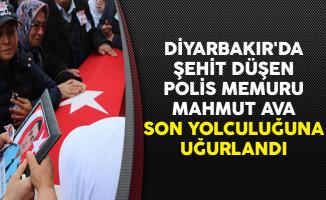 Diyarbakır'da Şehit Düşen Polis Memuru Mahmut Ava Son Yolculuğuna Uğurlandı