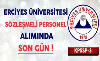 Erciyes Üniversitesi Sözleşmeli Personel Alımında Son Gün !