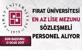 Fırat Üniversitesi En Az Lise Mezunu Sözleşmeli Personel Alıyor