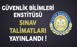 Güvenlik Bilimleri Enstitüsü Bahar Yarıyılı Mülakat Sınav Talimatı Yayınlandı