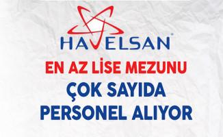 Havelsan En Az Lise Mezunu Çok Sayıda Personel Alıyor