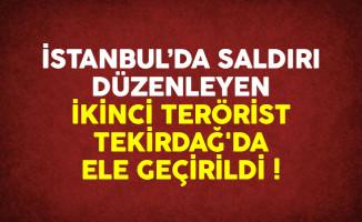 İkinci terörist Tekirdağ'da ele geçirildi