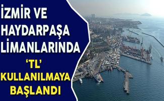 Milli Parayı Korumak Amacıyla İzmir ve Haydarpaşa Limanlarında 'TL' Kullanılmaya Başlandı
