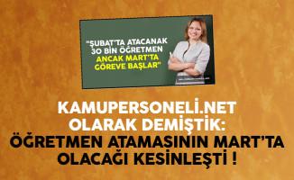 Kamupersoneli.net olarak demiştik: Öğretmen Atamasının Mart'ta Olacağı Kesinleşti
