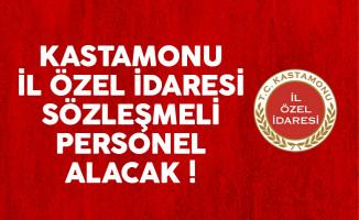 Kastamonu İl Özel İdaresi sözleşmeli personel alımı ilanı yayımlandı