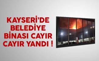 Kayseri'de belediye binası alev aldı