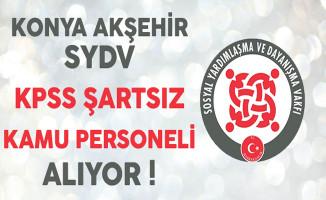 Konya Akşehir SYDV KPSS Şartsız Kamu Personeli Alımı Yapıyor