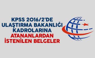 KPSS 2016/2 yerleştirmelerinde Ulaştırma Bakanlığı kadrolarına atananlardan istenilen belgeler