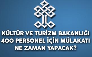 Kültür Bakanlığı 400 Personel İçin Mülakatı Ne Zaman Yapacak?