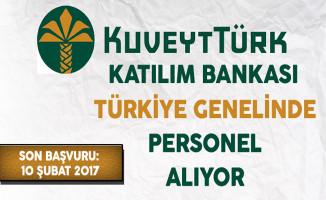 Kuveyt Türk Katılım Bankası Türkiye Genelinde Personel Alıyor