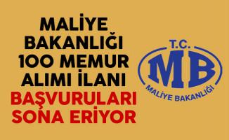 Maliye Bakanlığı 100 memur alımı ilanı başvuruları sona eriyor
