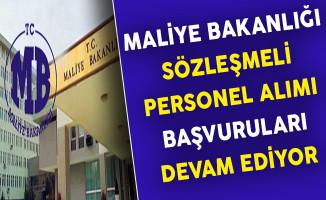 Maliye Bakanlığı Sözleşmeli Personel Alımı Başvuruları Devam Ediyor