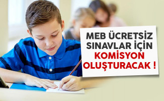 MEB ücretsiz sınavlar için komisyon oluşturacak