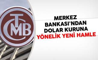 Merkez Bankası'ndan Dolar Kuruna Yönelik Yeni Hamle