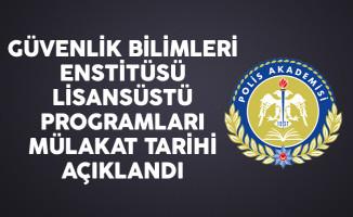 Polis Akademisi Güvenlik Bilimleri Enstitüsü Lisansüstü Programları Mülakat Tarihi Açıklandı