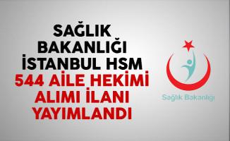 Sağlık Bakanlığı İstanbul HSM 544 aile hekimi alımı ilanı yayımlandı