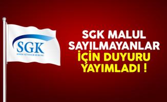 SGK malul sayılmayanlarla ilgili duyuruyu yayımladı
