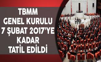 TBMM Genel Kurulu 7 Şubat 2017'ye Kadar Tatil Edildi
