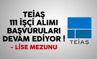 TEİAŞ 111 işçi alımı ilanı başvuruları devam ediyor
