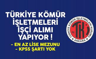 Türkiye Kömür İşletmeleri en az lise mezunu KPSS şartsız işçi alımı yapıyor