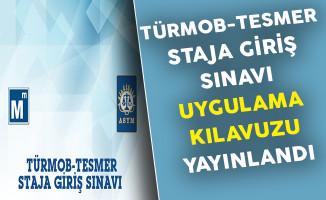 TÜRMOB-TESMER Staja Giriş Sınavı Uygulama Kılavuzu Yayınlandı