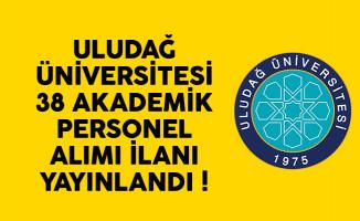 Uludağ Üniversitesi 38 akademik personel alımı ilanı yayınlandı