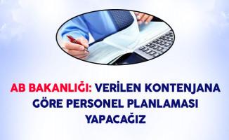 AB Bakanlığı: Verilen Kontenjana Göre Personel Planlaması Yapacağız