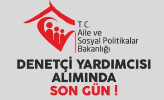 Aile ve Sosyal Politikalar Bakanlığı Denetçi Yardımcısı Alımında Son Gün !