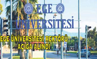 Ege Üniversitesi Rektörü Hoşcoşkun YÖK Tarafından Açığa Alındı