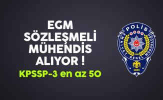 Emniyet Genel Müdürlüğü (EGM) Sözleşmeli Mühendis Alıyor