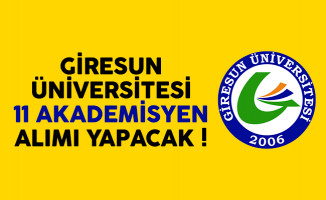Giresun Üniversitesi 11 akademisyen alımı yapacak