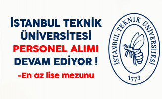 İstanbul Teknik Üniversitesi (İTÜ) Personel Alım Süreci Devam Ediyor