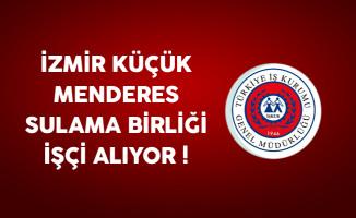 İzmir Küçük Menderes Sulama Birliği İşçi Alıyor
