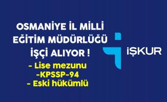 Osmaniye İl Milli Eğitim Müdürlüğü Eski Hükümlü İşçi Alıyor